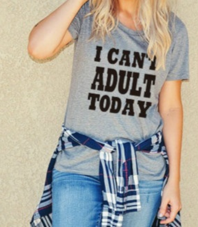 Summer Fashion Women Tops I Can't Adult Today Letter Print Unisex Grey Super Soft T Shirt Top