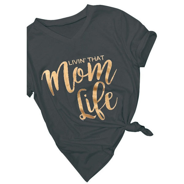 "Women "" LIVIN THAT MOM LIFE"" Casual  T Shirt"