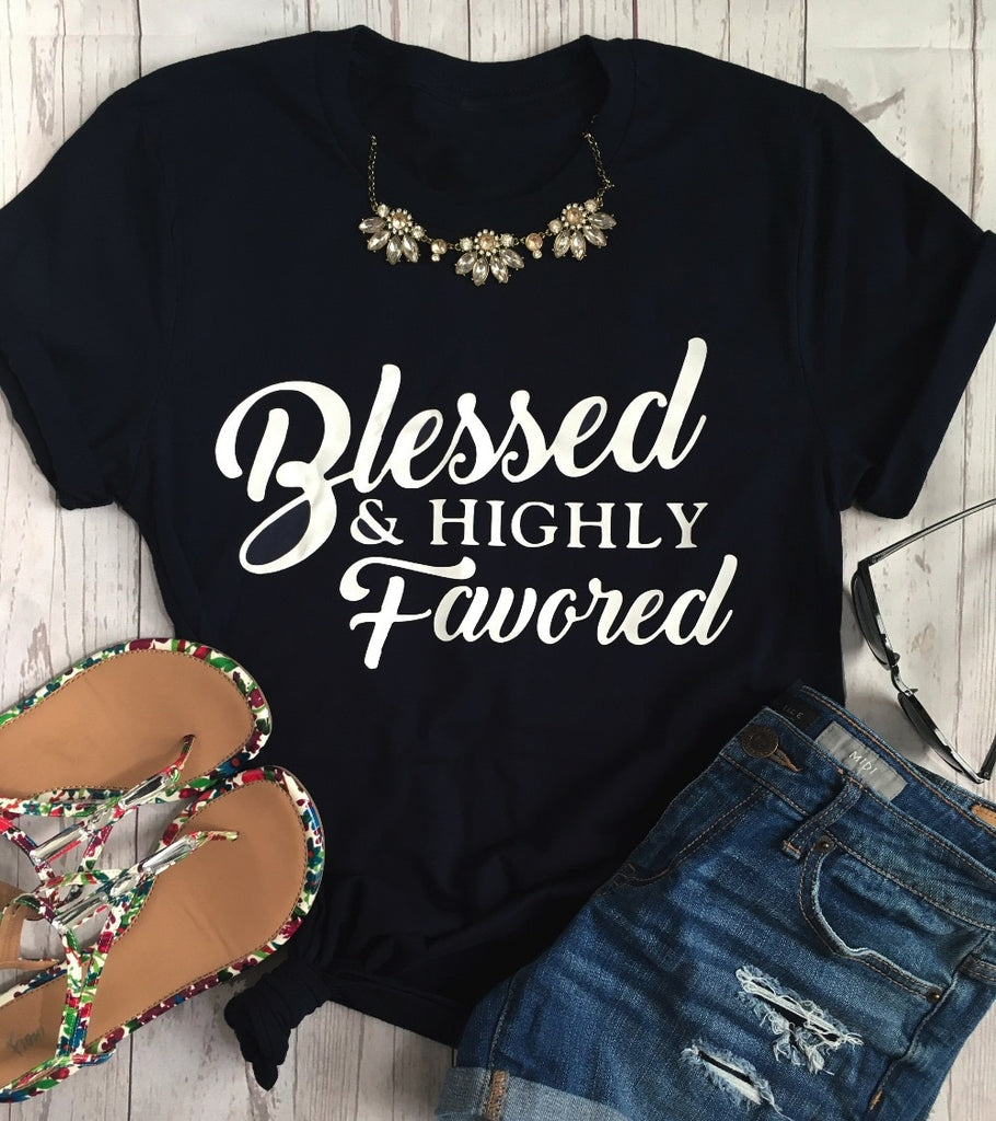 bf2dfab0d81 Blessed and Highly Favored Fashion Slogan Cotton Casual T-Shirt – Essish