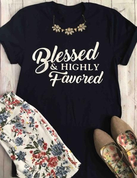 Blessed and Highly Favored Fashion Slogan Cotton Casual T-Shirt