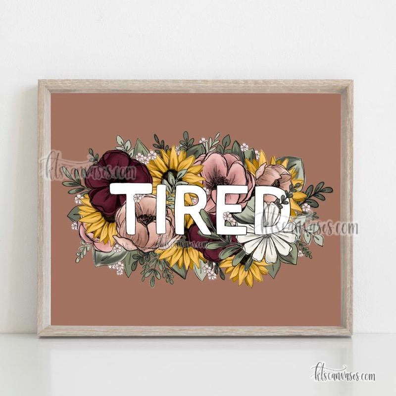 "Floral ""Tired"" Art Print"