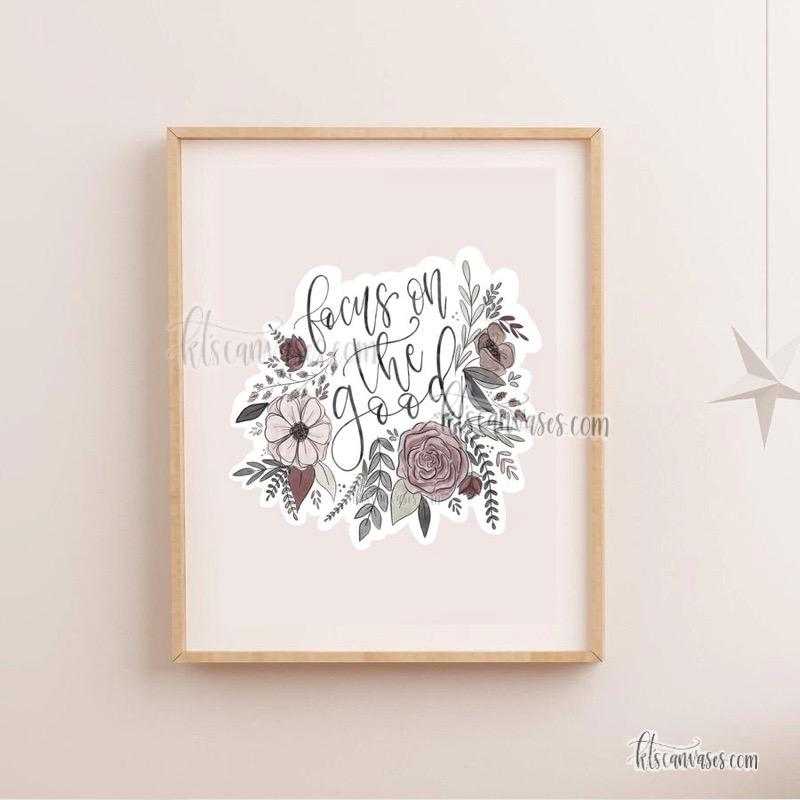 Focus on the Good Floral Art Print