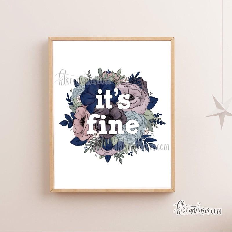 It's Fine Florals Art Print