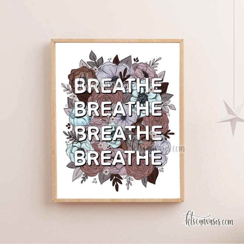 Breathe Floral Art Print
