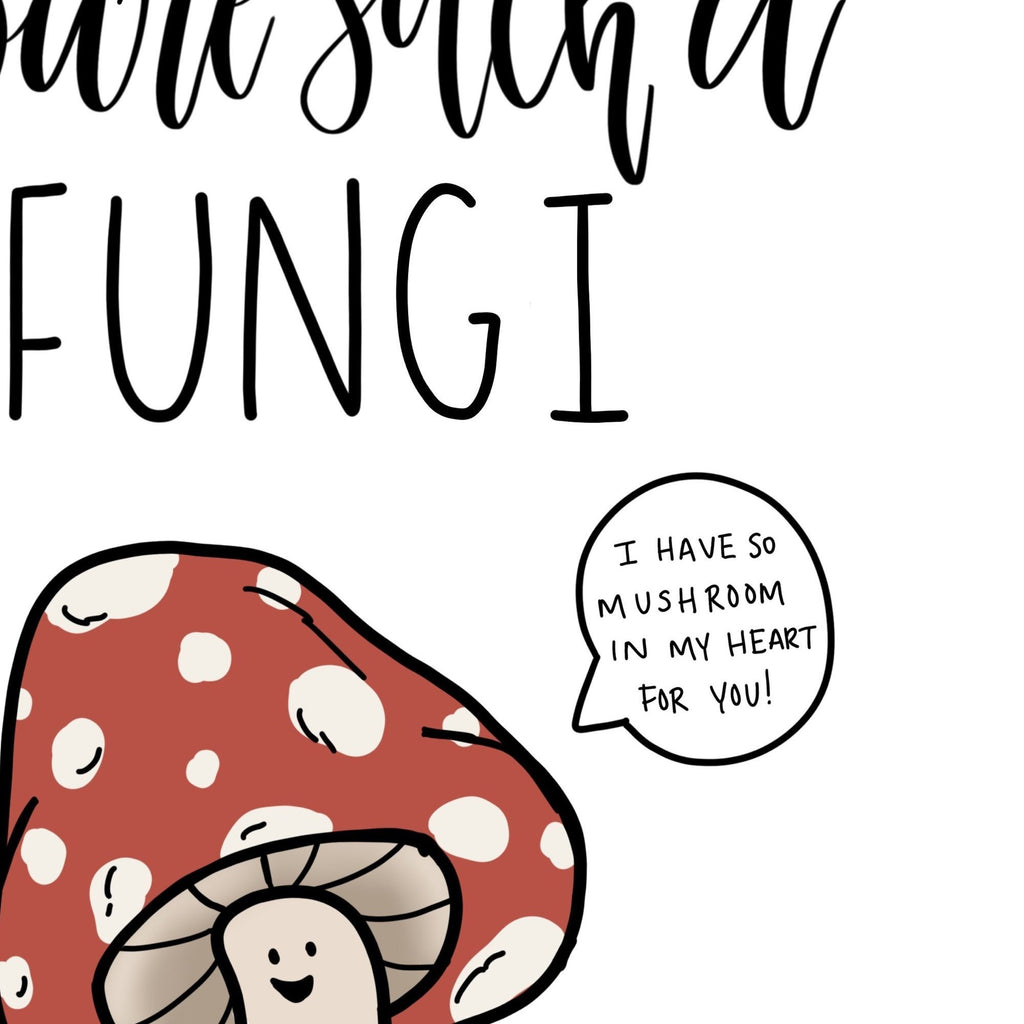 Card - You're Such A Fungi Card