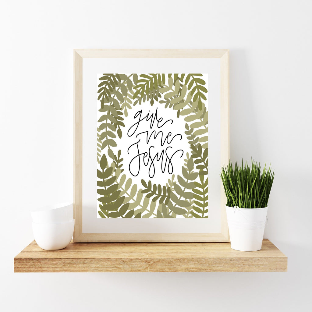 Give Me Jesus Art Print