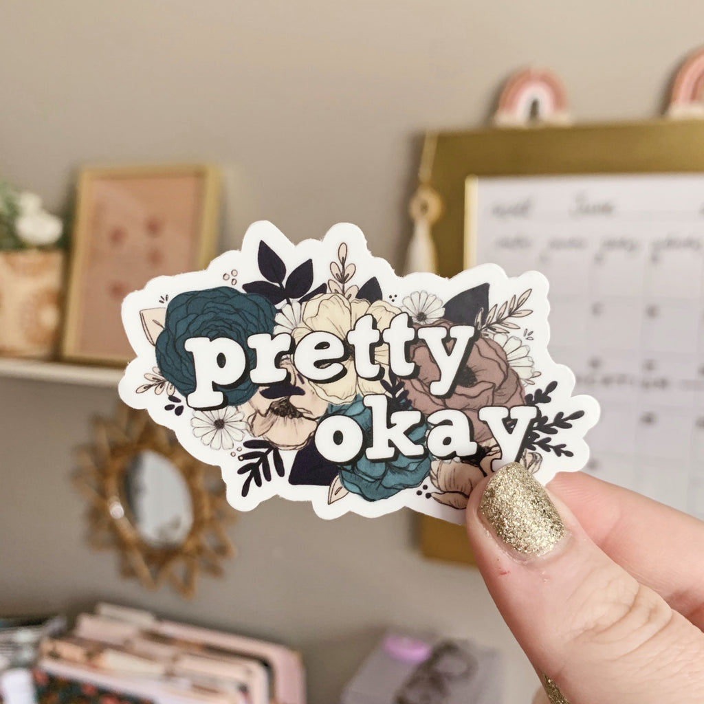 Pretty Okay Floral Sticker