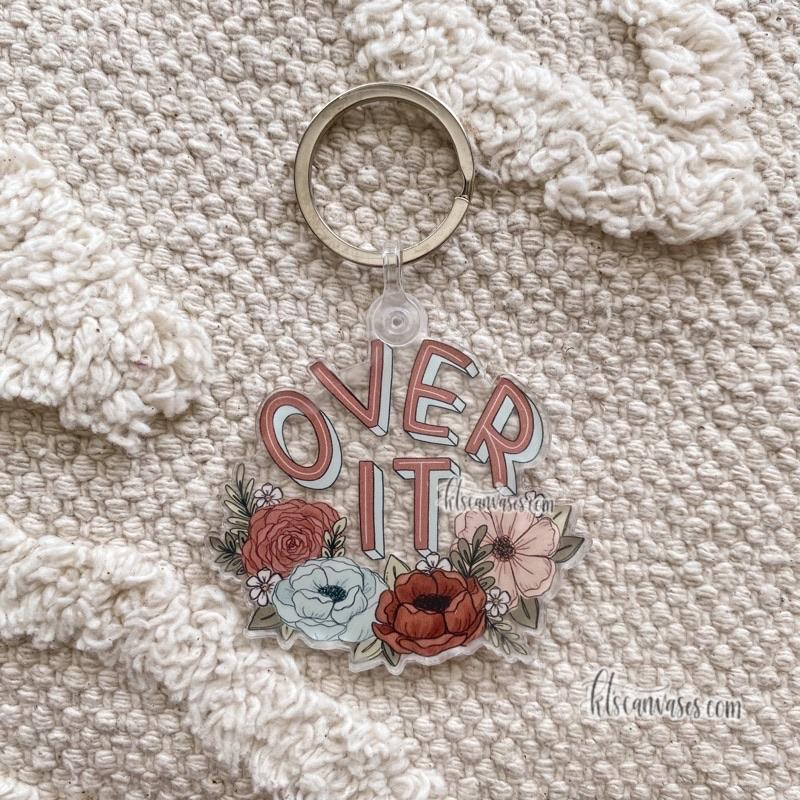 Over It Floral Keychain 2.5 in.