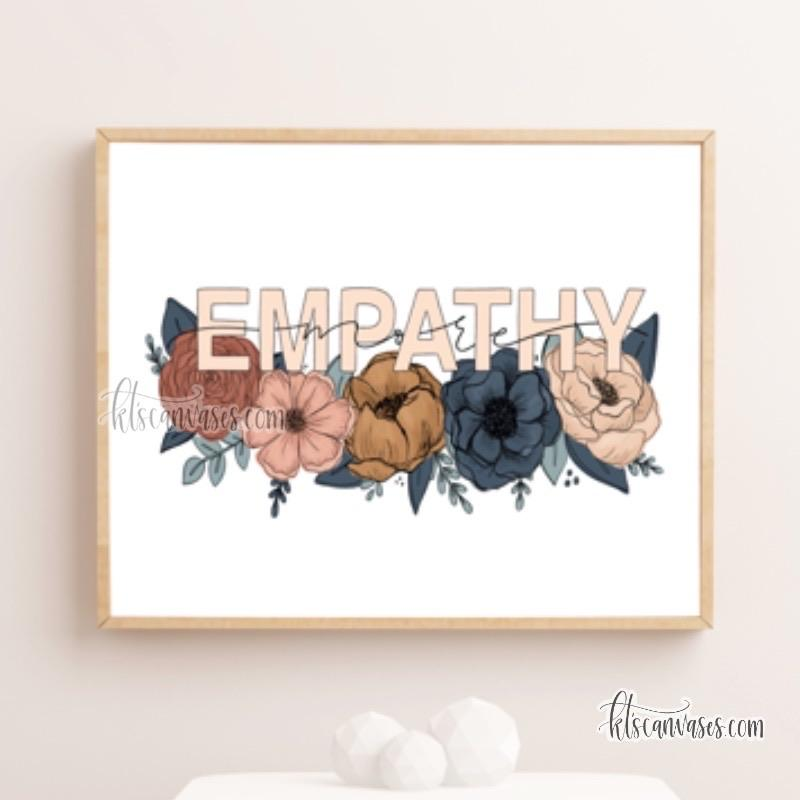 More Empathy Floral Art Print