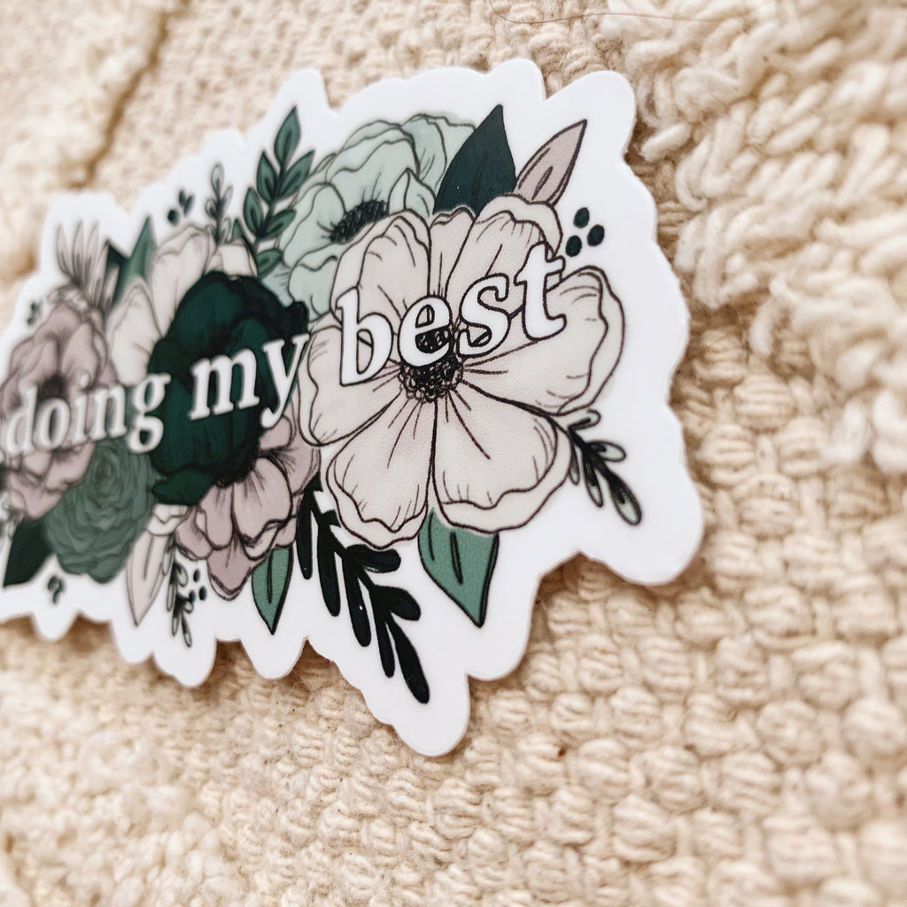 Doing my Best Floral Sticker