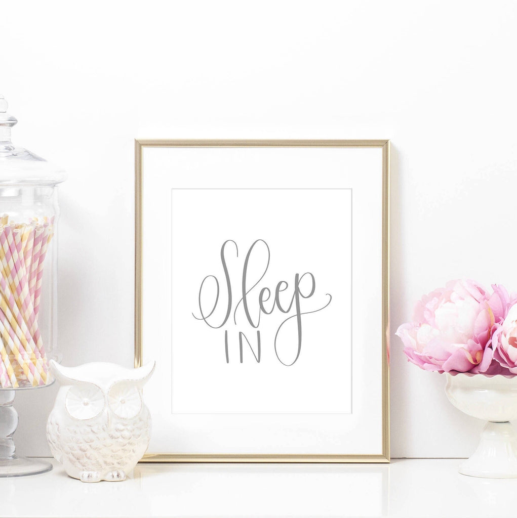 Printable Art Prints - Sleep In Printable Art Print