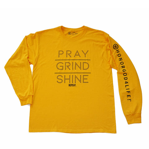 Pray Grind  Shine Golden Long Sleeve
