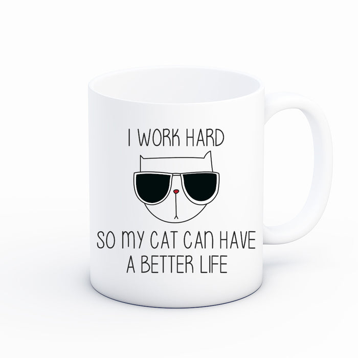 I Work Hard So My Cat Can Better Life