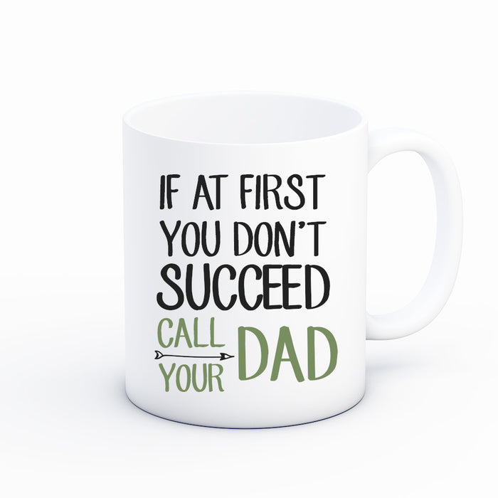 Dont Succeed at First Call Dad Mug