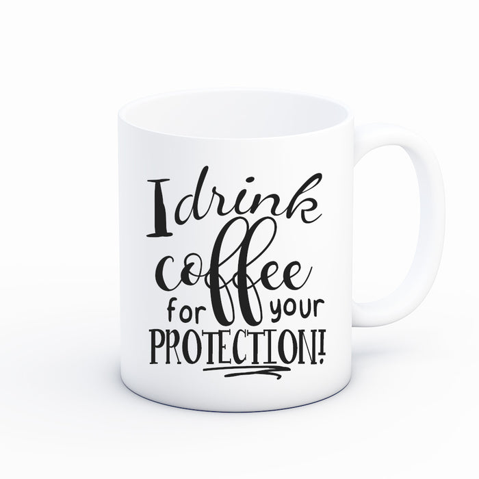 I Drink Coffee Protection