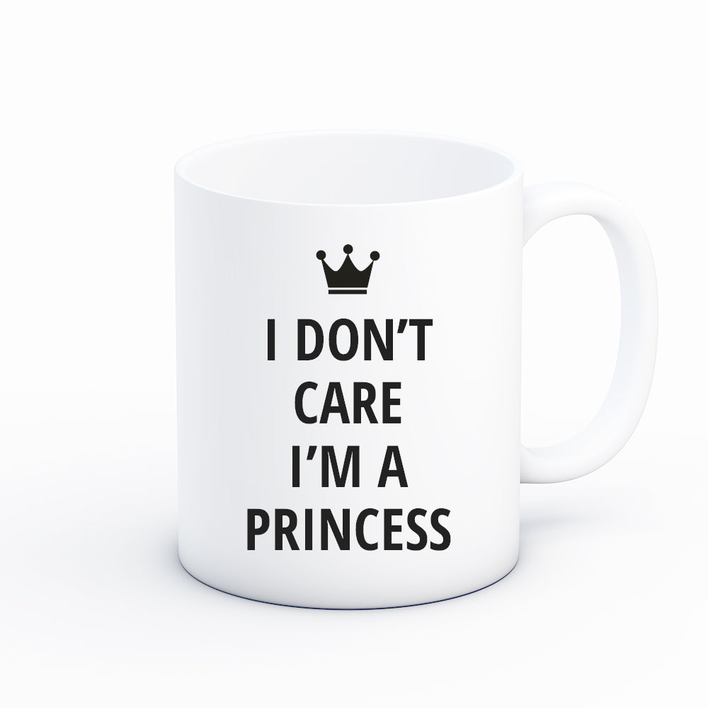 I Don't Care I'M A Princess