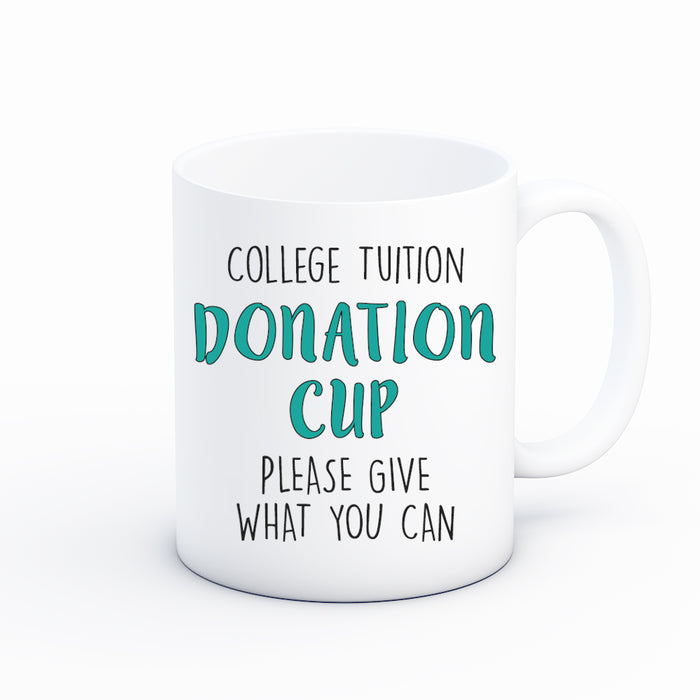 College Tuition Donation Funny Coffee Cup