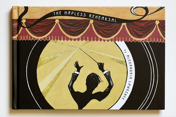 The Hapless Rehearsal illustrated book by Alexandria Lawrence