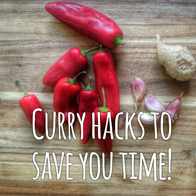 Curry hacks - save yourself some time in the kitchen!