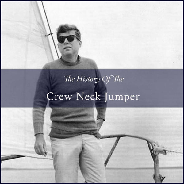 THE HISTORY OF THE CREW NECK JUMPER