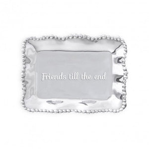 "Beatriz Ball Organic Pearl Rectangular Engraved Tray - ""Friends Till The End"""