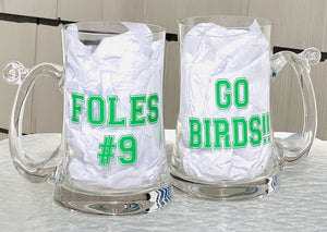 """Go Birds!!"" with Favorite Player Beer Glass"