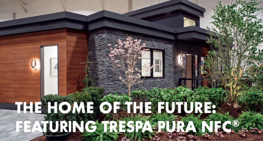 THE HOME OF THE FUTURE: FEATURING TRESPA PURA NFC®