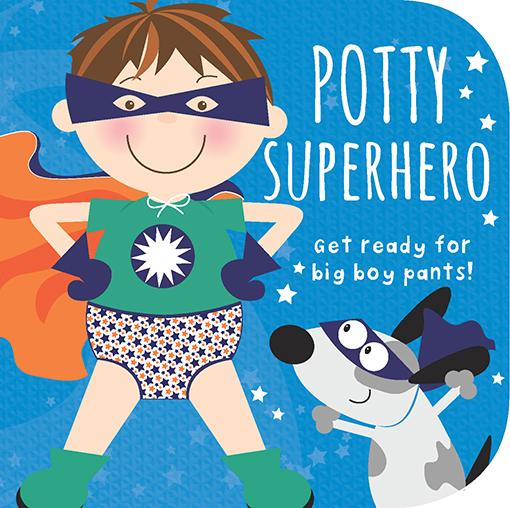 Potty Superhero - Get Ready for Big Boy Pants! Board Book - The Milk Moustache