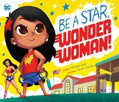 Be A Star Wonder Woman! Children's Book
