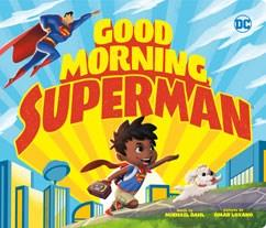Good Morning, Superman Board Book