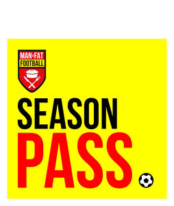 MAN v FAT Football Season Pass