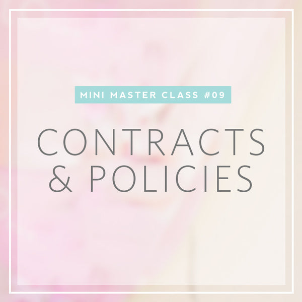 09/2016 Mini Masterclass | Contracts & Policies for Boutique Photographers