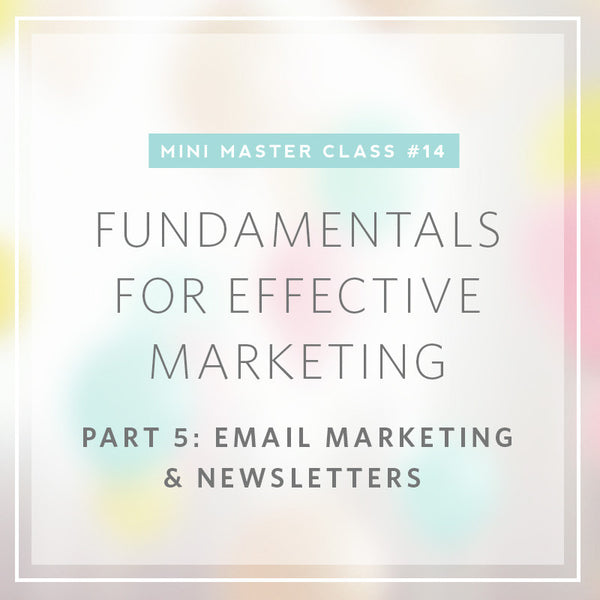 14/2016 Mini Masterclass | Fundamentals for Effective Marketing- Part 5: Email Marketing & Newsletters