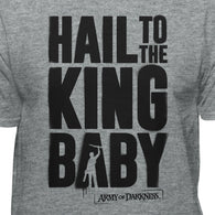 Army of Darkness Hail To The King Baby Adult Evil Dead Men's T-Shirt - Teelocity.com