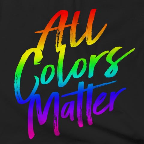 All Colors Matter (Rainbow)