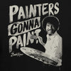 "Bob Ross ""Painters Gonna Paint"" 100% Authentic Graphic Hoodie/Pullover for Men and Women"