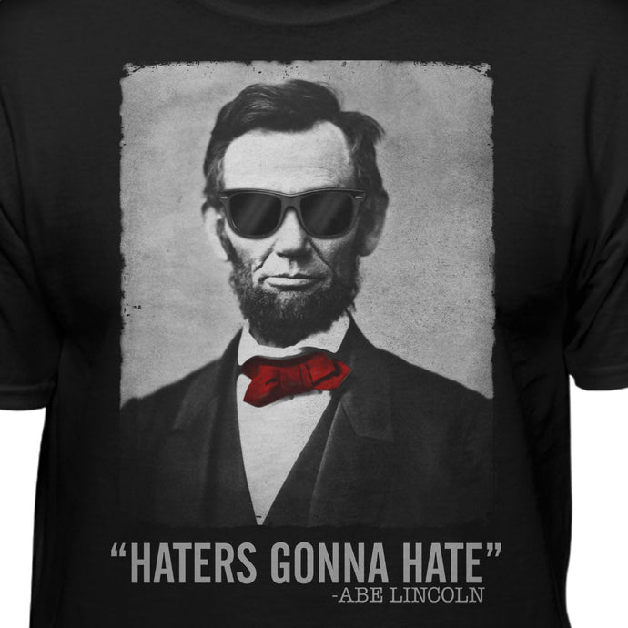 Abe Lincoln Haters Gonna Hate Humor T-shirt