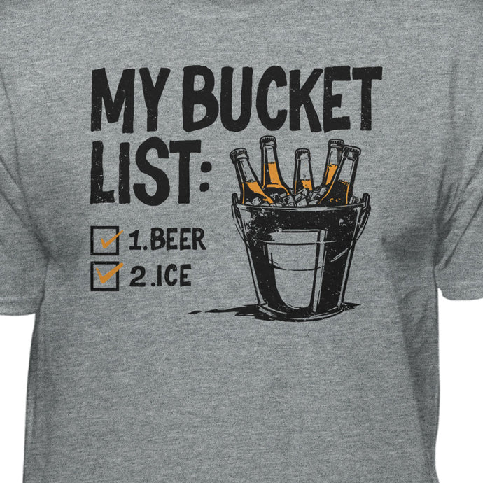 My Bucket List B33r T-Shirt