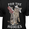 For the Homies Cat Humor T-shirt