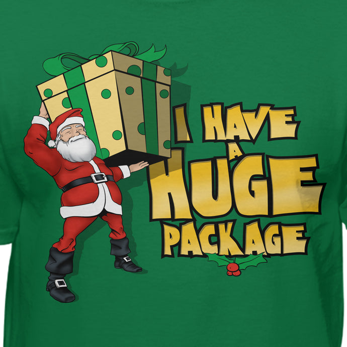 I Have a Huge Package Funny Christmas Gift T-Shirt