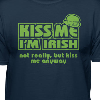 Not Really Irish But Kiss Me Anyway St. Patrick's Day Tshirt