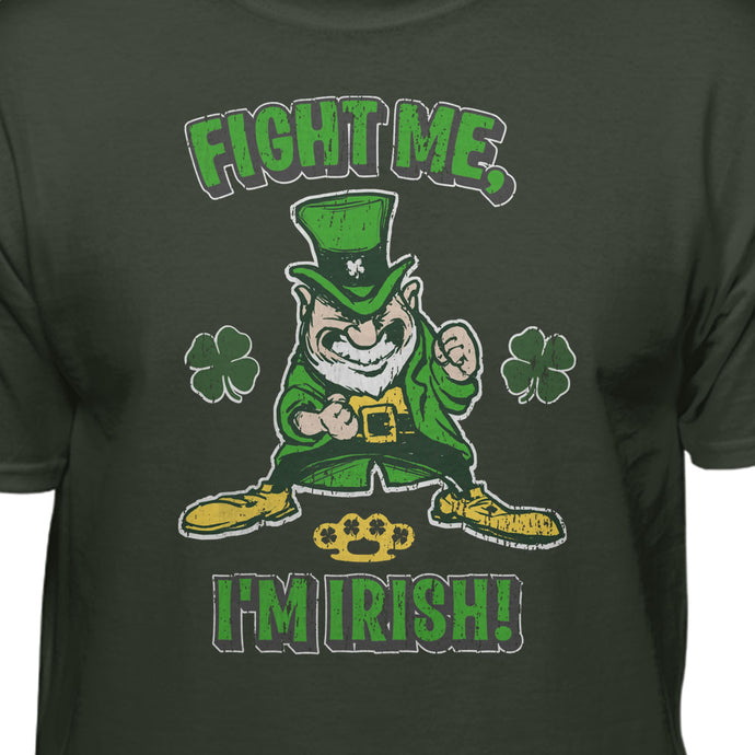 Fight Me I'm Irish St. Patrick's Day Tshirt