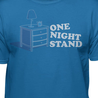 One Night Stand Funny T-shirt