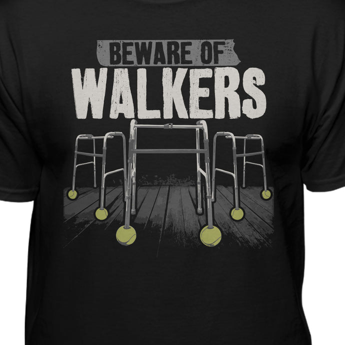 Beware of Walkers Funny Humor T-shirt