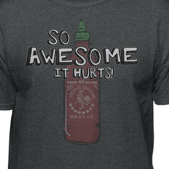 Sriracha So Awesome It Hurts Official Hot Sauce T-shirt