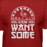 Sriracha You Know You Want Some Hot Chili Sauce Red Men's T-Shirt