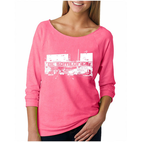 """Be Someone"" French Terry 3/4 Sleeve Shirt - Ladies"