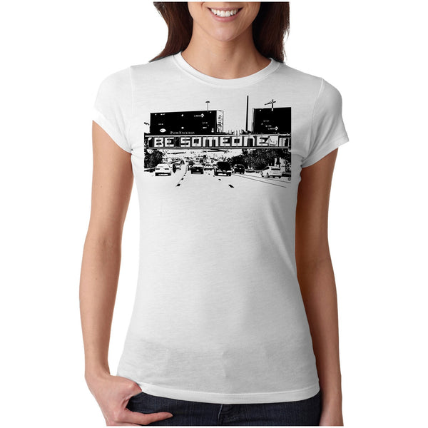 "Ladies ""Be Someone"" Poly/Cotton T-Shirt"