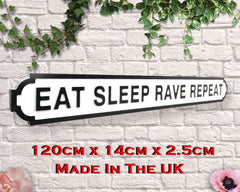 Wooden Road Sign - Eat Sleep Rave Repeat