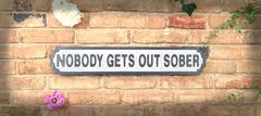 Wooden Road Sign - Nobody Gets Out Sober